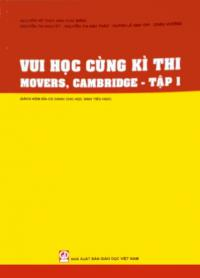 VUI HỌC CÙNG KỲ THI MOVERS, CAMBRIDGE - TẬP 1